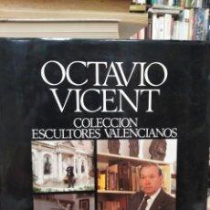Libri: OCTAVIO VICENT/COLECCIÓN ESCULTORES VALENCIANOS-C.GARCIA OSUNA-ILUSTRADO,DEDICATORIA DE OCTAVIO VICE. Lote 259758770