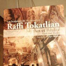 Libros: LES SCULPTURES DE THE SCULPTURES OF RAFFI TOKATLIAN MYTHES ET RÉALITÉ FIRMADO POR EL ARTISTA. Lote 266792239