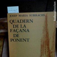 Libros: SUBIRACHS JOSEP MARIA. QUADERN DE LA FAÇANA DE PONENT.. Lote 272175628