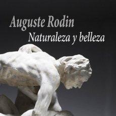 Libros: AUGUSTE RODIN - NATURALEZA Y BELLEZA. Lote 274944733