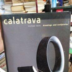 Libros: SANTIAGO CALATRAVA DRAWINGS AND SCULPTURES-MICHAEL LEVIN-2000 ILUSTRADO. Lote 286771063