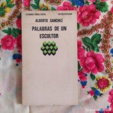 Libros: PALABRAS DE UN ESCULTOR - SÁNCHEZ, ALBERTO. Lote 292408413