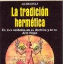 Libros: LA TRADICION HERMETICA POR EVOLA JULIUS GASTOS DE ENVIO GRATIS. Lote 156789000