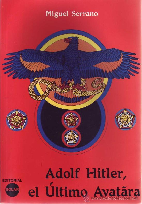 ADOLF HITLER EL ULTIMO AVATARA POR SERRANO MIGUEL GASTOS DE ENVIO GRATIS (Libros Nuevos - Humanidades - Esoterismo (astrología, tarot, ufología, etc.))