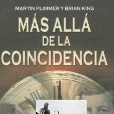 Libros: MAS ALLA DE LA COINCIDENCIA - MARTIN PLIMMER Y BRIAN KING - ROBINBOOK - ENIGMAS MISTERIOS - ESTRENAR. Lote 42701218