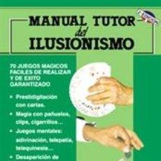 Libros: JUEGOS. PASATIEMPOS. MANUAL TUTOR DEL ILUSIONISMO - TONY BINARELLI. Lote 42698199