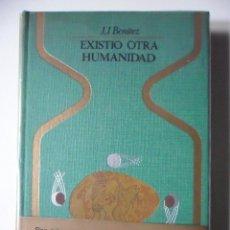 Libros: EXISTIÓ OTRA HUMANIDAD . J.J. BENITEZ. Lote 47455233