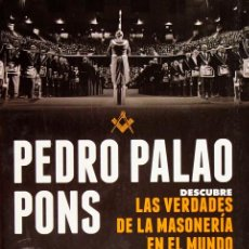 Libros: LAS VERDADES DE LA MASONERIA EN EL MUNDO - PALAO PONS, PEDRO. (NUEVO). Lote 49508982