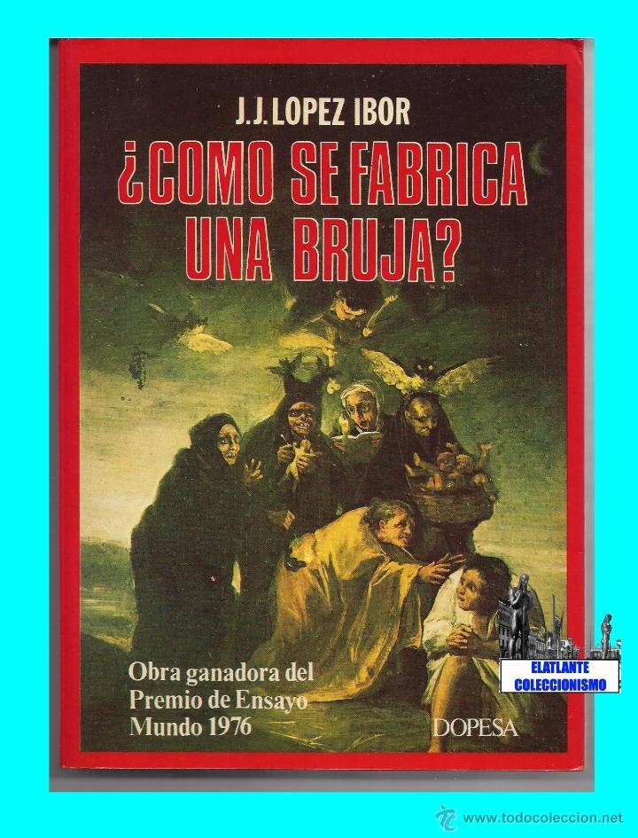 ¿CÓMO SE FABRICA UNA BRUJA? - J. J. LÓPEZ IBOR - DOPESA 1976 - BRUJERÍA PSICOLOGÍA PSQUIATRÍA NUEVO (Libros Nuevos - Humanidades - Esoterismo (astrología, tarot, ufología, etc.))