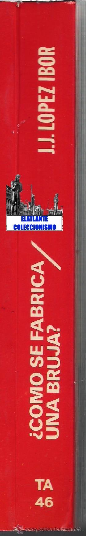 Libros: ¿CÓMO SE FABRICA UNA BRUJA? - J. J. LÓPEZ IBOR - DOPESA 1976 - BRUJERÍA PSICOLOGÍA PSQUIATRÍA NUEVO - Foto 3 - 49208335