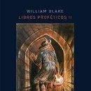 Libros: LIBROS PROFÉTICOS II WILLIAM BLAKE GASTOS DE ENVIO GRATIS. Lote 59551323