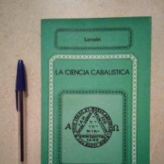 Libros: ANTIGUO LIBRO - LA CIENCIA CABALÍSTICA - RELIGION - LENAIN - COLECCION HERMES. Lote 93209765