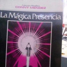 Libros: LA MAGIACA PRESENCIA , CONNY MENDEZ. Lote 105657119