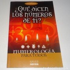 Libros: ¿QUE DICEN LOS NÚMEROS DE TI? NUMEROLOGÍA PARA TODOS.. Lote 108298807