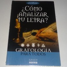 Libros: ¿COMO ANALIZAR TU LETRA? GRAFOLOGIA PARA TODOS. Lote 108300427
