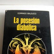 Libros: LA POSESIÓN DIABÓLICA. Lote 110945018