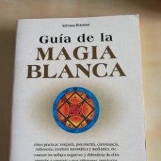Libros: GUÍA DE LA MAGIA BLANCA. ADRIANA BOLCHINI. Lote 115087383