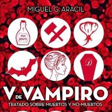 Libros: V DE VAMPIRO (MIGUEL G. ARACIL). Lote 115719179