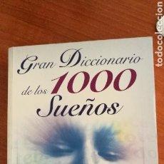 Libros: GRAN DICCIONARIO DE LOS 1000 SUEÑOS.. Lote 117289270