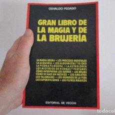 Libros: GRAN LIBRO DE LA MAGIA Y DE LA BRUJERIA = OSVALDO PEGASO. Lote 122427675
