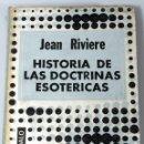 Libros: HISTORIA DE LAS DOCTRINAS ESOTÉRICAS. Lote 124633427