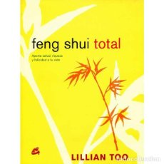 Libros: FENG SHUI TOTAL - LILLIAN TOO. Lote 124729263