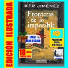 Libros: FRONTERAS DE LO IMPOSIBLE UN VIAJE DE 150000 KILOMETROS TRAS EL MISTERIO - IKER JIMÉNEZ - NUEVO. Lote 126825267