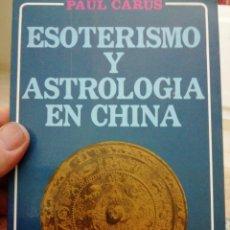 Libros: ESOTERISMO Y ASTROLOGÍA EN CHINA, PAUL CARUS. Lote 136316641