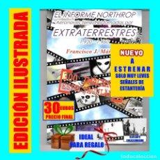 Libros: EL INFORME NORTHROP AERONAVES TERRESTRES TOMADAS POR EXTRATERRESTRES UFOS OVNIS UFOLOGÍA - 30 €. Lote 137572366