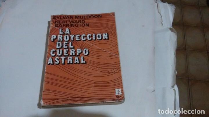 LA PROYECCION DEL CUERPO ASTRAL - SYLVAN J. MULDOON - HEREWARD CARRING.. (Libros Nuevos - Humanidades - Esoterismo (astrología, tarot, ufología, etc.))