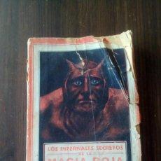 Libros: LOS SECRETOS INFERNALES DE LA MAGIA ROJA. Lote 147176542