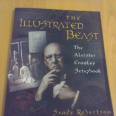 Libros: THE ILLUSTRATED BEAST. THE ALEISTER CROWLEY SCRAPBOOK - SANDY ROBERTSON - WEISER BOOKS. Lote 152327658