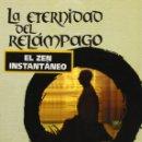 Libros: LA ETERNIDAD DEL RELÁMPAGO. EL ZEN INSTANTÁNEO (2008) - JORGE BUSTAMANTE - ISBN: 9789501710311. Lote 152280849