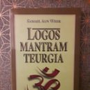 Libros: LOGOS MANTRAM TEURGIA, SAMAEL AUN WEOR. Lote 160744605