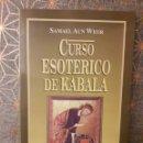 Libros: CURSO ESOTÉRICO DE KABALA, SAMAEL AUN WEOR. Lote 160748540