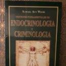 Libros: ENDOCRINOLOGÍA Y CRÍMINALOGÍA (NOCIONES FUNDAMENTALES) SAMAEL AUN WEOR.. Lote 160752934