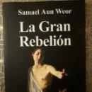 Libros: LA GRAN REBELIÓN, SAMAEL AUN WEOR. Lote 161068494