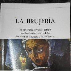 Libros: LA BRUJERIA ( EN LAS CIUDADES Y EN EL CAMPO SU RELACION CON LA SEXUALIDAD POSICION DE LA IGLESIA . Lote 163393190