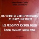 Libros: LOS LIBROS DE SUERTES MEDIEVALES. LAS «SORTES SANCTORUM» Y LOS «PRENOSTICA SOCRATIS BASILEI». 2004.. Lote 165457454