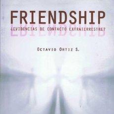 Libros: FRIENDSHIP ¿EVIDENCIAS DE CONTACTO EXTRATERRESTRE? - OCTAVIO ORTIZ S.. CORONA BOREALIS. Lote 171293520