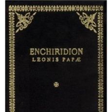 Libros: ENCHIRIDION-LEONIS-PAPAE-OCULTISMO EN ESTADO PURO-MUY BUENO. Lote 208955355