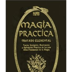 Libros: MAGIA-PRACTICA-COMPLETO TRATADO-ELEMENTAL POR EL GRAN PAPUS. Lote 178585070