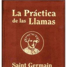 Libros: LA PRACTICA-DE-LAS-LLAMAS-(CONDE-SAINT-GERMAIN) MUY BUENO. Lote 178587760