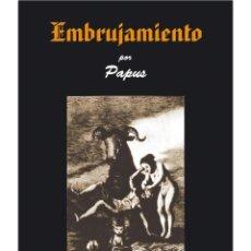 Libros: EMBRUJAMIENTO-LIBRO DE OCULTISMO POR PAPUS. Lote 178588287