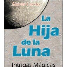 Libros: ALEISTER CROWLEY- LA HIJA DE LA LUNA (MOONCHILD). Lote 178591686