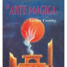 Libros: ALEISTER CROWLEY - DE ARTE MAGICA. Lote 178593045