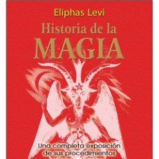Libros: ELIPHAS LEVI- HISTORIA-DE-LA-MAGIA (SUPERVENTAS). Lote 178594380