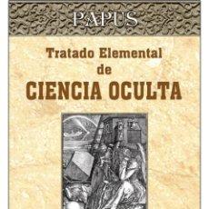 Libros: PAPUS-TRATADO-ELEMENTAL-DE-CIENCIA-OCULTA. Lote 178594640