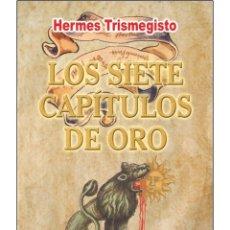 Libros: HERMES TRISMEGISTO-LOS SIETE-CAPITULOS-DE-ORO. Lote 178596742