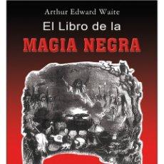 Libros: EL LIBRO-DE-LA-MAGIA-NEGRA (RUSTICO). Lote 178597247